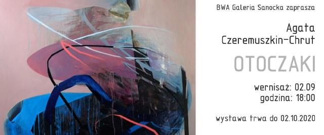 """Zapraszamy na wernisaż wystawy """"Otoczaki"""" do BWA Galerii Sanockiej"""