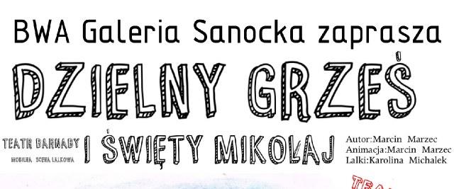 """BWA Galeria Sanocka zaprasza na """"Dzielny Grześ i Święty Mikołaj"""""""