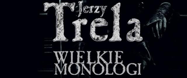 """Jerzy Trela """"Wielkie Monologi"""" – zapraszamy do SDK"""