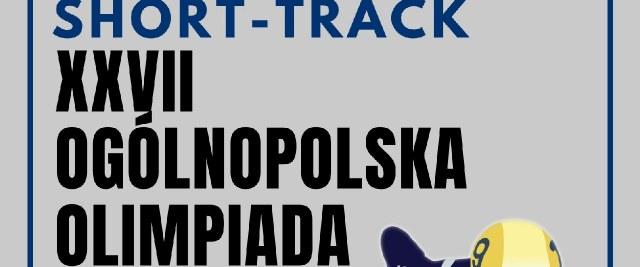 XXVII Ogólnopolska Olimpiada Młodzieży w Short-track.