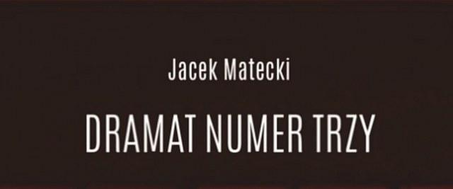 """Spotkanie autorskie z Jackiem Mateckim. Promocja książki """"Dramat numer trzy"""""""