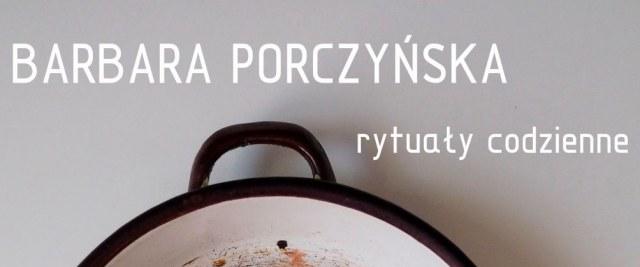 """""""Rytuały codzienne"""" Barbary Porczyńskiej – wernisaż w BWA Galerii"""