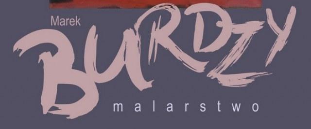 Wystawa Malarstwa Marka Burdzego