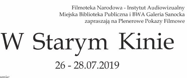 Plenerowe Pokazy Filmowe W Starym Kinie 26-27-28.07.2019