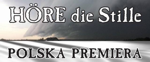 """Polska Premiera """"Hore die Stille"""""""
