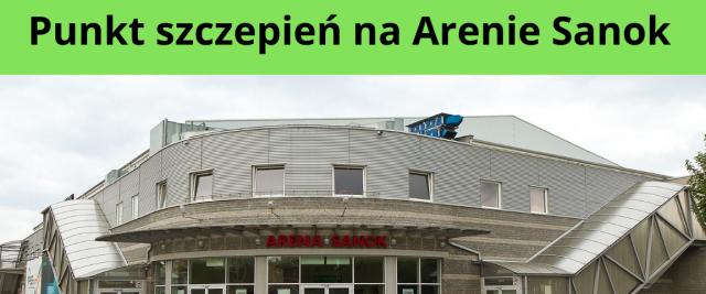 W drugiej połowie kwietnia rusza punkt szczepień w Arenie Sanok