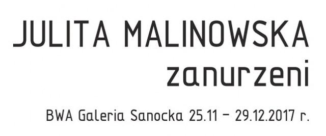 """Wernisaż Julity Malinowskiej """"Zanurzeni"""""""