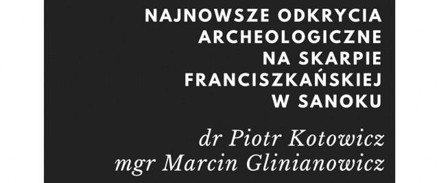 Najnowsze odkrycia archeologiczne na skarpie franciszkańskiej
