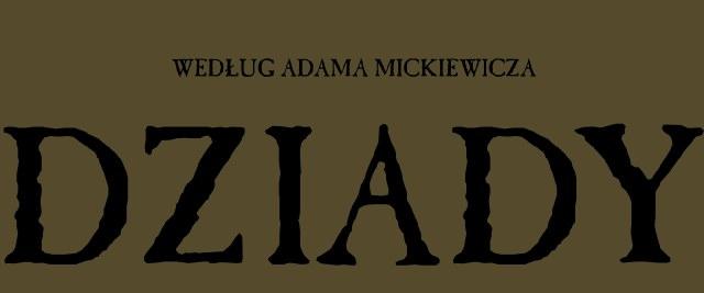 DZIADY – spektakl Teatru Wierszalin